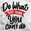 בלוק השראה Do what they think you cant 17x17