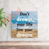 בלוק השראה Live your dream 17x17