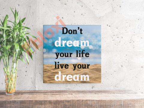 בלוק השראה Live your dream 17x17